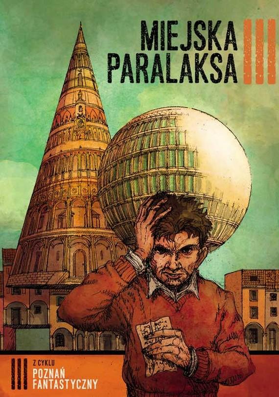 okładka Poznań Fantastyczny. MIEJSKA PARALAKSA, Ebook | Praca Zbiorowa
