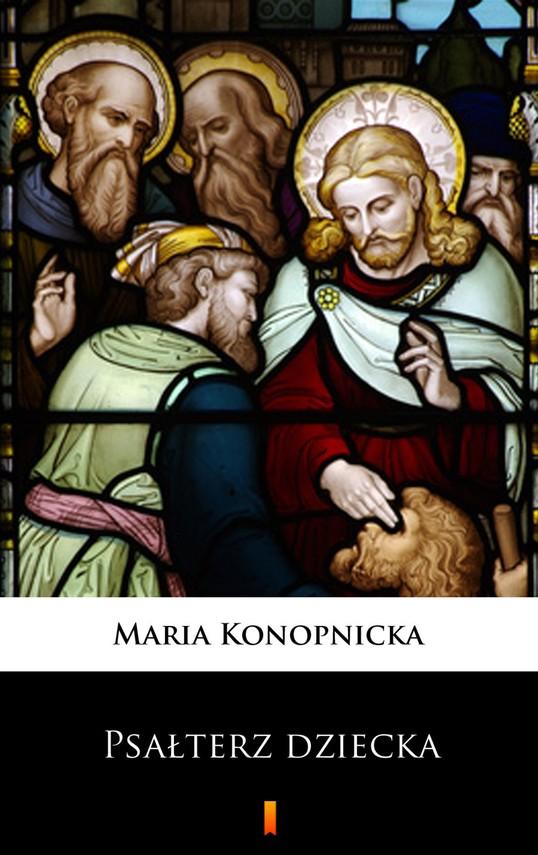 okładka Psałterz dzieckaebook | epub, mobi | Maria Konopnicka
