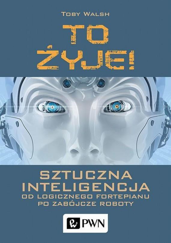 okładka To żyje! Sztuczna inteligencjaebook   epub, mobi   Toby  Walsh