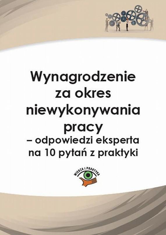 okładka Wynagrodzenie za okres niewykonywania pracy – odpowiedzi eksperta na 10 pytań z praktyki, Ebook | Rafał  Krawczyk