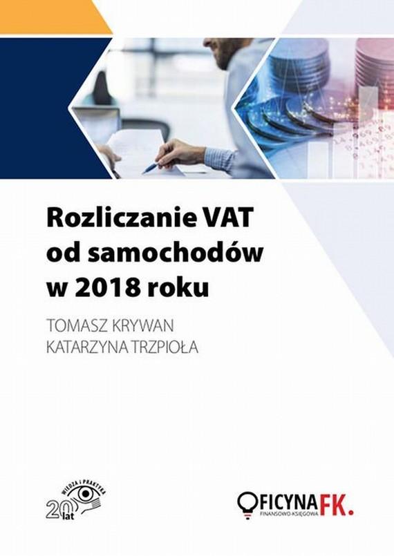 okładka Rozliczanie VAT od samochodów w 2018 rokuebook   pdf   Katarzyna  Trzpioła, Tomasz Krywan