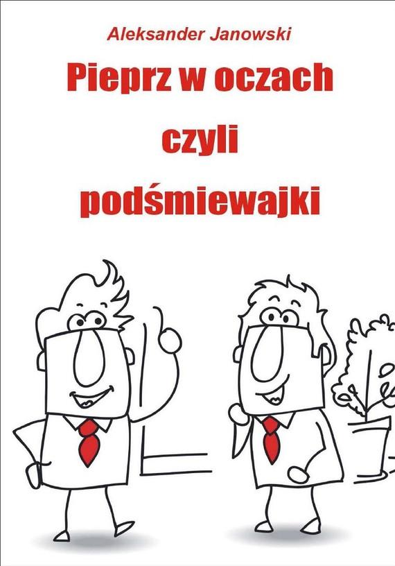 okładka Pieprz w oczach, czyli podśmiewajki, Ebook   Aleksander Janowski
