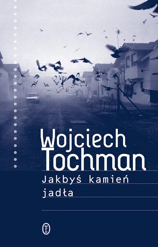 okładka Jakbyś kamień jadłaebook | epub, mobi | Wojciech Tochman