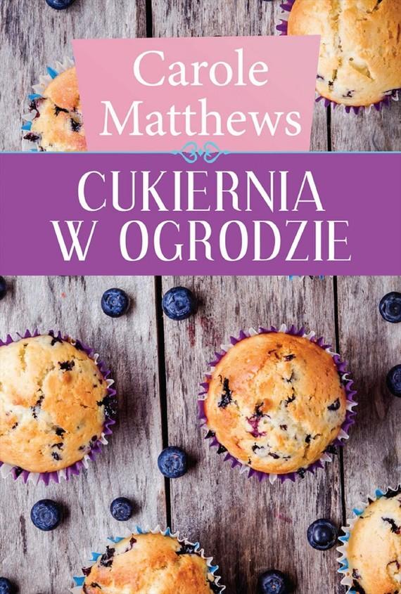 okładka Cukiernia w ogrodzieebook | epub, mobi | Carole Matthews