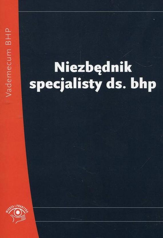 okładka Niezbędnik specjalisty ds. bhp, Ebook | Praca zbiorowa