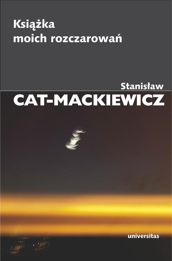 okładka Książka moich rozczarowań, Ebook | Stanisław Cat-Mackiewicz