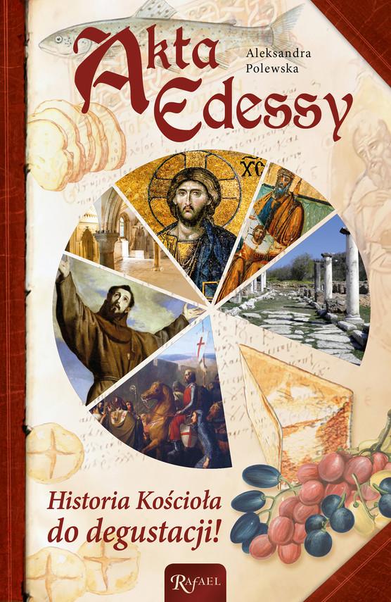 okładka Akta Edessy. Historia Kościoła do degustacji!, Ebook | Aleksandra Polewska