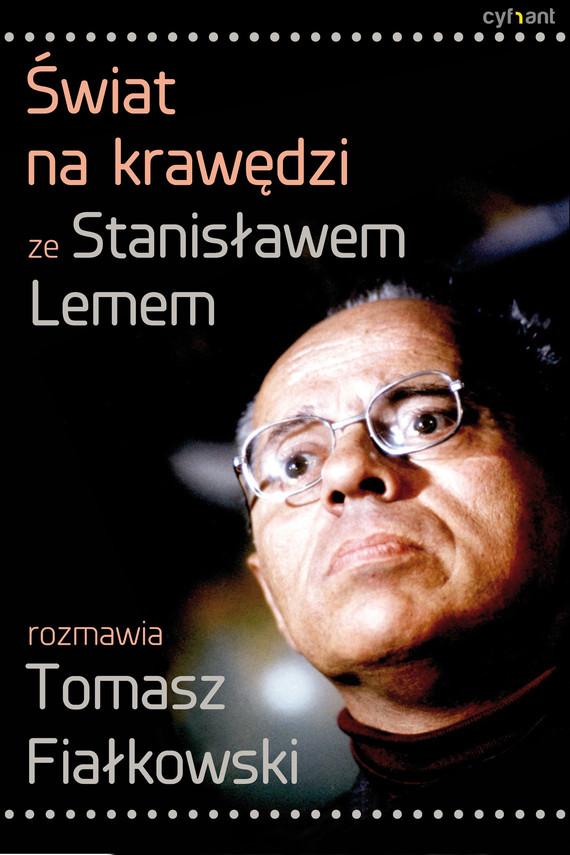 okładka Świat na krawędzi, Ebook   Stanisław Lem, Tomasz Fiałkowski
