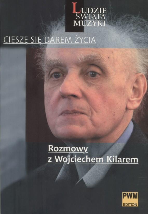 okładka Cieszę się darem życia. Rozmowy z Wojciechem Kilarem, Ebook | Klaudia  Podobińska, Leszek Polony