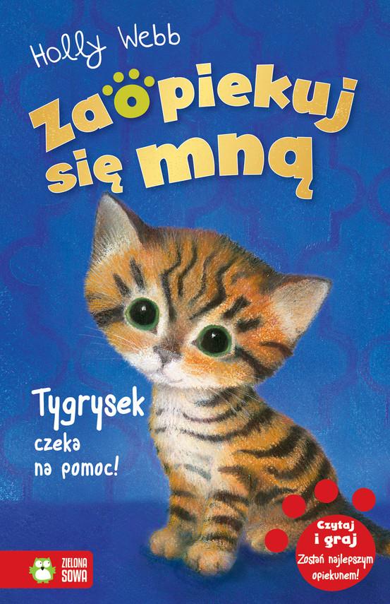 okładka Zaopiekuj się mną. Tygrysek czeka na pomoc!, Ebook   Holly Webb