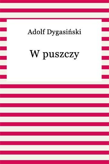 okładka W puszczyebook | epub, mobi | Adolf Dygasiński