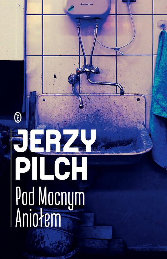 okładka Pod Mocnym Aniołemebook | epub, mobi | Jerzy Pilch