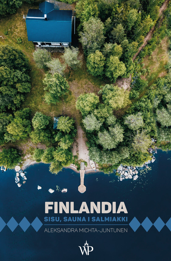 okładka Finlandia. Sisu, sauna i salmiakki, Ebook | Michta-Juntunen Aleksandra