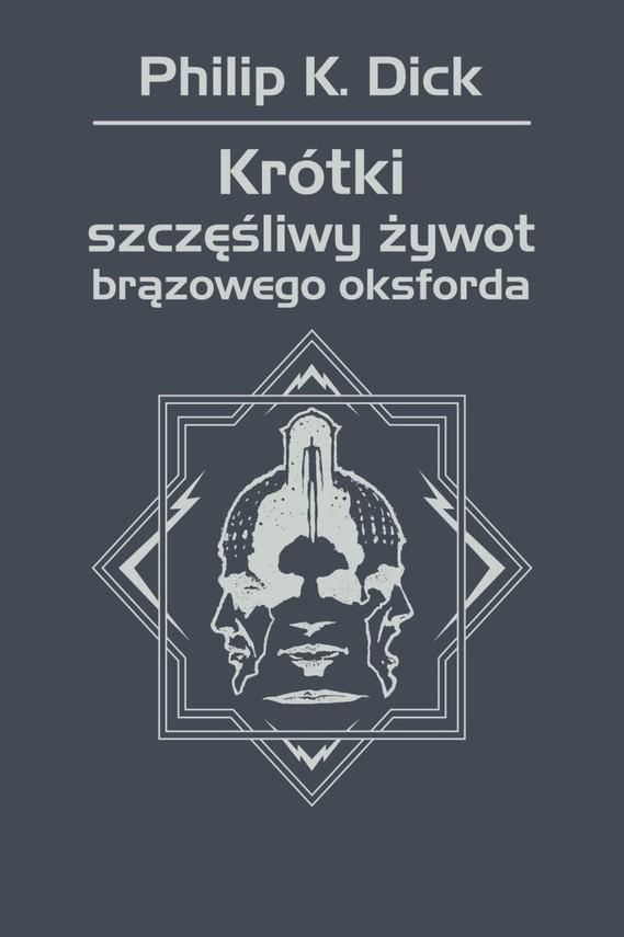 okładka Krótki szczęśliwy żywot brązowego oksforda, Ebook | Philip K. Dick