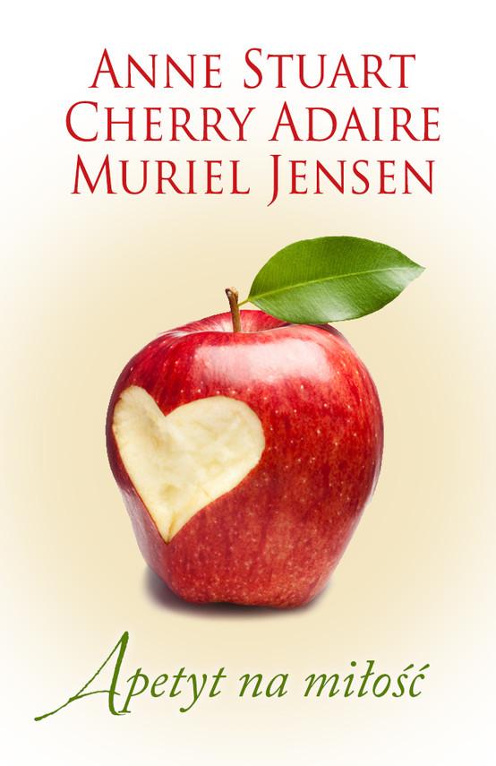 okładka Apetyt na miłość, Ebook | Anne Stuart, Cherry Adair, Muriel Jensen