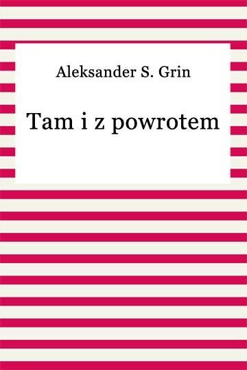 okładka Tam i z powrotemebook | epub, mobi | Aleksander S. Grin