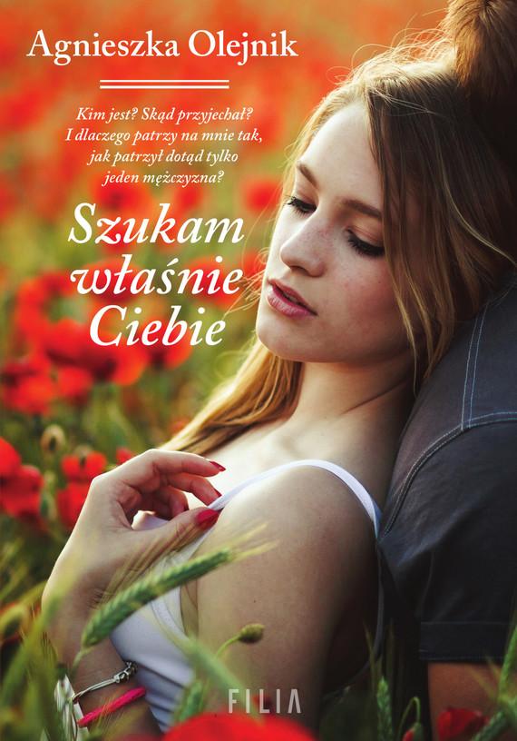 okładka Szukam właśnie Ciebieebook | epub, mobi | Agnieszka Olejnik