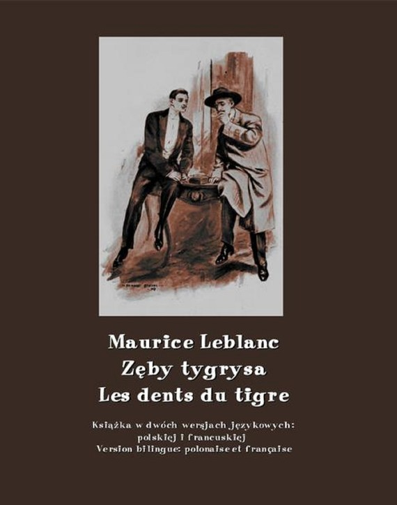 okładka Zęby tygrysa. Les dents du tigre, Ebook   Maurice Leblanc