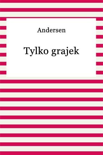 okładka Tylko grajekebook   epub, mobi   Hans Christian Andersen