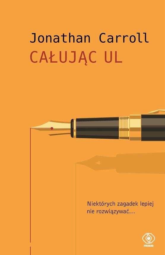 okładka Całując Ulebook | epub, mobi | Jonathan Carroll