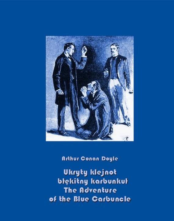 okładka Ukryty klejnot – błękitny karbunkuł. The Adventure of the Blue Carbuncle, Ebook | Arthur Conan Doyle