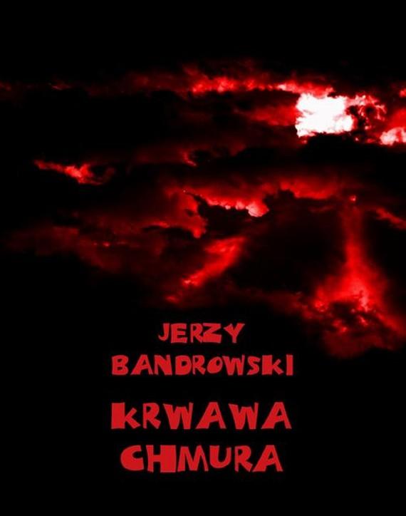 okładka Krwawa chmura, Ebook | Jerzy  Bandrowski