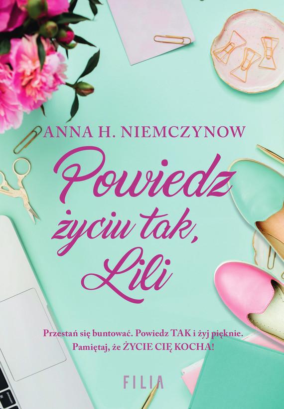 okładka Powiedz życiu tak, Liliebook   epub, mobi   Anna H. Niemczynow