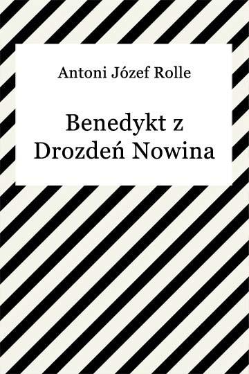 okładka Benedykt z Drozdeń Nowina Hulewiczebook   epub, mobi   Antoni Józef Rolle