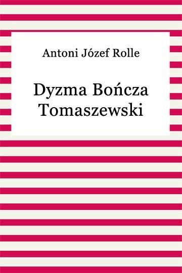 okładka Dyzma Bończa Tomaszewskiebook | epub, mobi | Antoni Józef Rolle