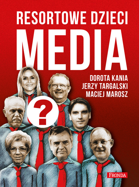 okładka Resortowe dzieci (#1). Resortowe dzieci. Media. Tom 1, Ebook   Dorota Kania, Maciej Marosz, Jerzy Targalski