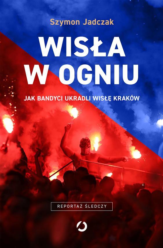 okładka Wisła w ogniuebook | epub, mobi | Szymon Jadczak