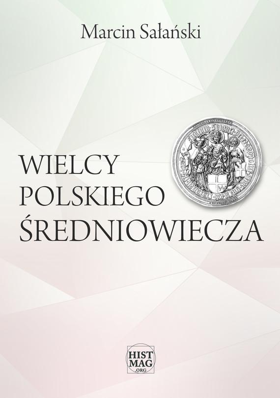 okładka Wielcy polskiego średniowieczaebook | epub, mobi | Marcin Sałański