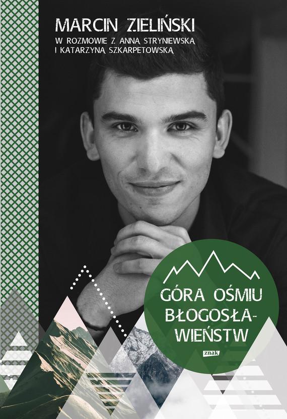 okładka Góra ośmiu błogosławieństw, Ebook   Katarzyna Szkarpetowska, Marcin Zieliński, Anna Stryniewska