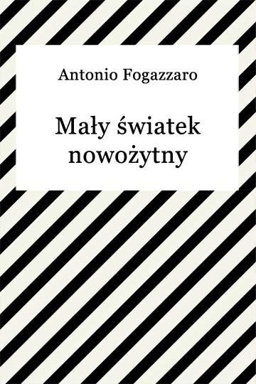 okładka Mały światek nowożytny, Ebook | Antonio Fogazzaro