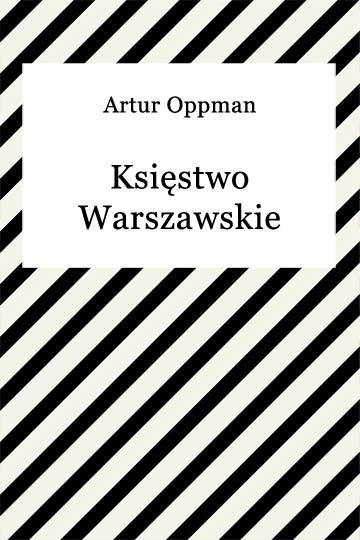 okładka Księstwo Warszawskieebook | epub, mobi | Artur Oppman