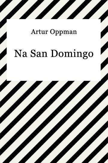 okładka Na San Domingoebook | epub, mobi | Artur Oppman