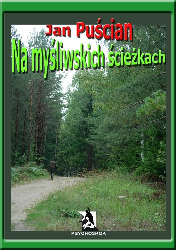 okładka Na myśliwskich ścieżkach, Ebook | Jan Puścian