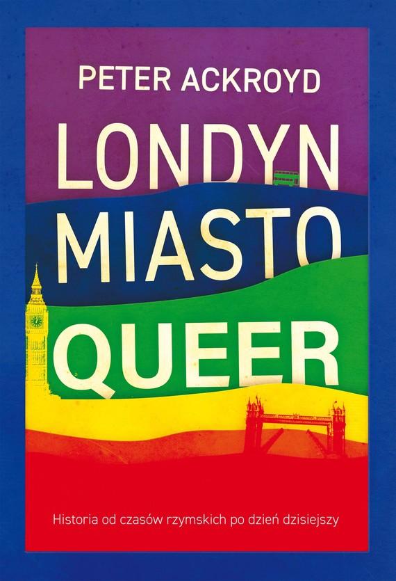 okładka Londyn. Miasto queer, Ebook   Peter Ackroyd