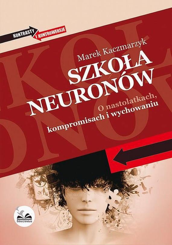 okładka Szkoła neuronów, Ebook | Marek  Kaczmarzyk