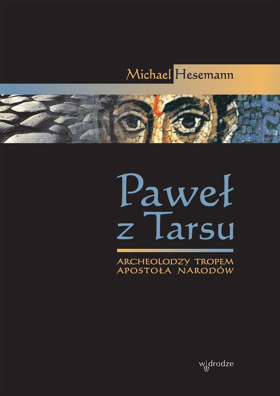 okładka Paweł z Tarsu. Archeolodzy tropem Apostoła Narodów, Ebook | Michael Hesemann