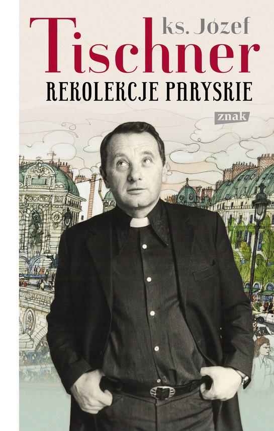 okładka Rekolekcje paryskieebook | epub, mobi | Józef Tischner