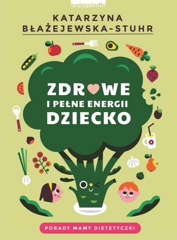 okładka Zdrowe i pełne energii dzieckoebook   epub, mobi   Katarzyna Błażejewska-Stuhr
