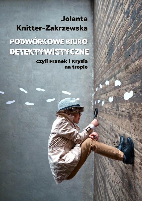 okładka Podwórkowe Biuro Detektywistyczne, Ebook   Jolanta  Knitter-Zakrzewska