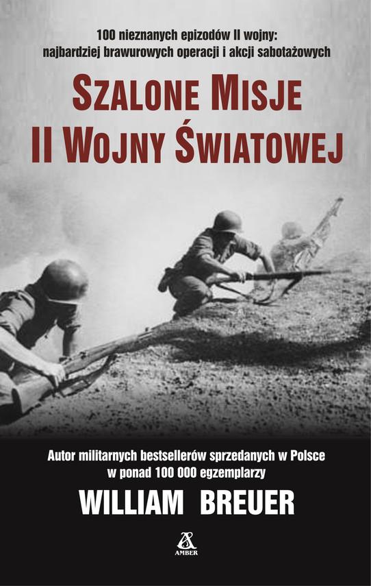 okładka Szalone misje II Wojny Światowejebook | epub, mobi | William B Breuer