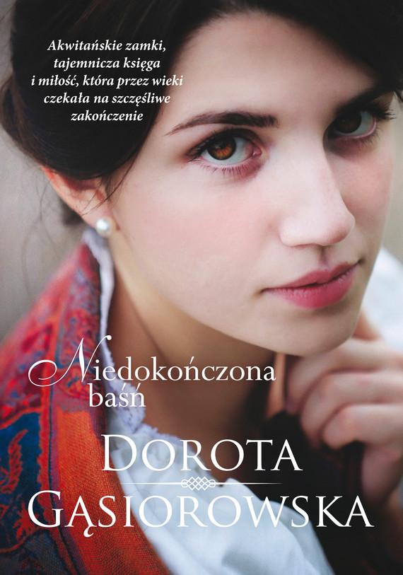 okładka Niedokończona baśńebook | epub, mobi | Dorota Gąsiorowska