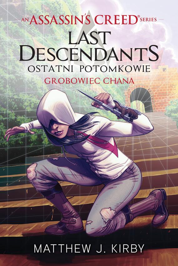 okładka Assassin's Creed: Ostatni potomkowie. Grobowiec chanaebook   epub, mobi   Matthew J.  Kirby