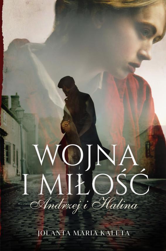 okładka Wojna i miłość. Andrzej i Halinaebook | epub, mobi | Jolanta Maria Kaleta