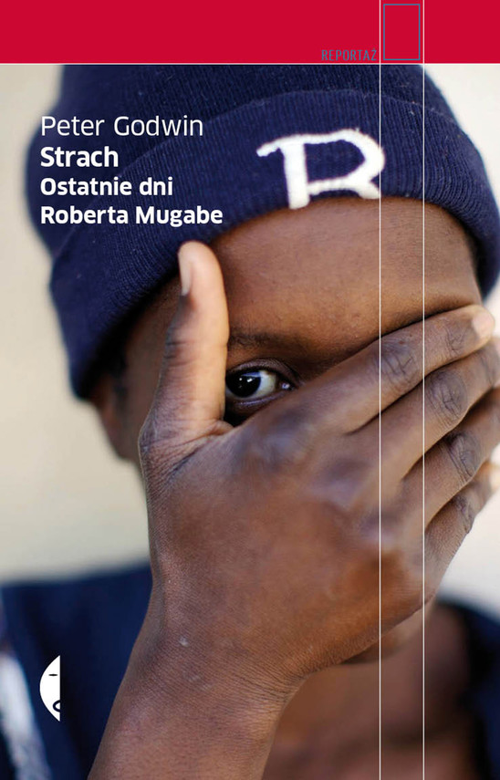 okładka Strach Ostatnie dni Roberta Mugabe, Ebook | Peter Godwin