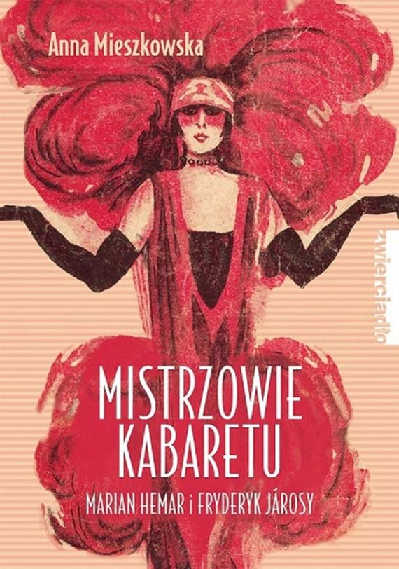 okładka Mistrzowie kabaretu. Marian Hemar i Fryderyk Járosy, Ebook   Anna Mieszkowska
