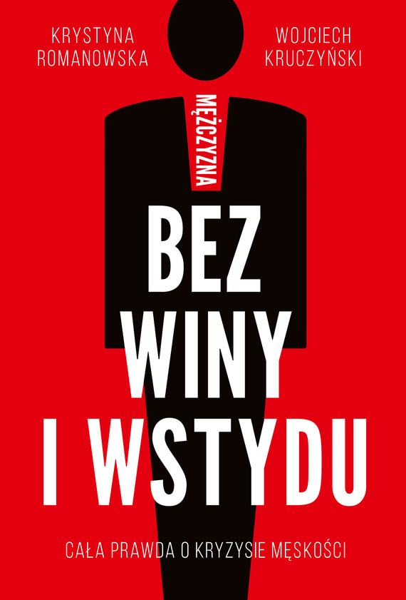 okładka Mężczyzna bez winy i wstydu, Ebook | Krystyna Romanowska, Wojciech  Kruczyński
